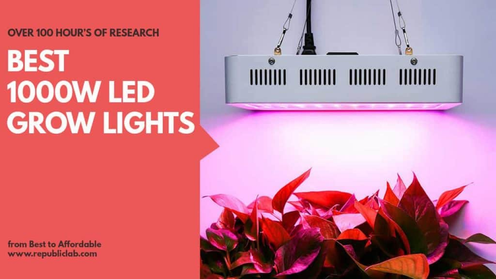 1000 Watt Led Grow Light Top 4 Lights For Sale In 2018