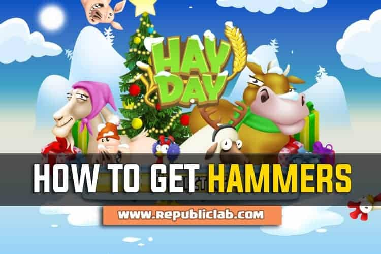 How To Get Hammers in Hay Day
