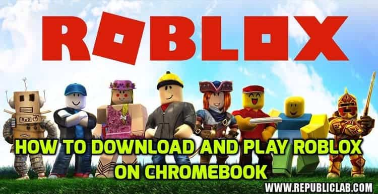 How To Download And Play Roblox On Chromebook