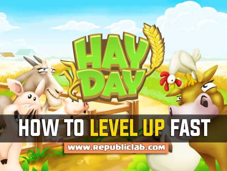 How to Level Up Fast in Hay Day