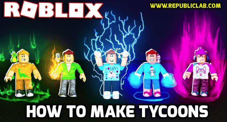 steps to make tycoons in Roblox