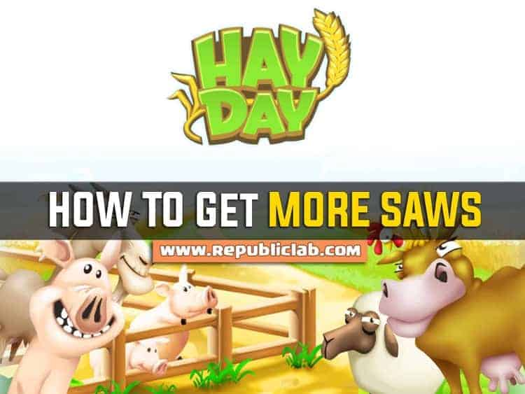 How to get more saws in hay day game