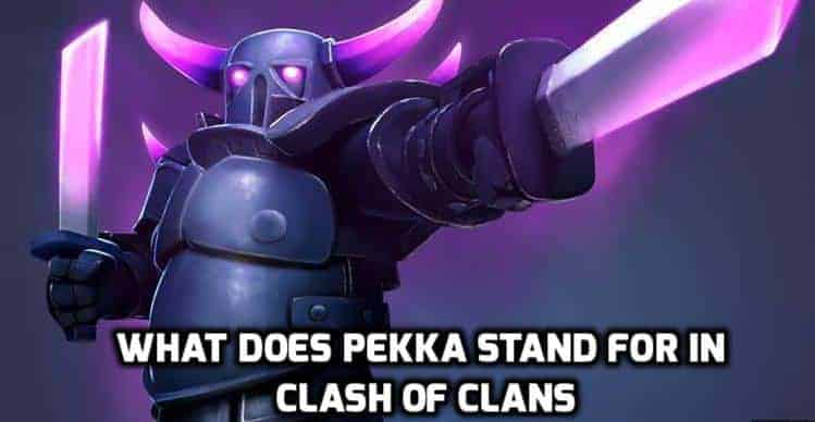 What Does Pekka Stand For in Clash of Clans game