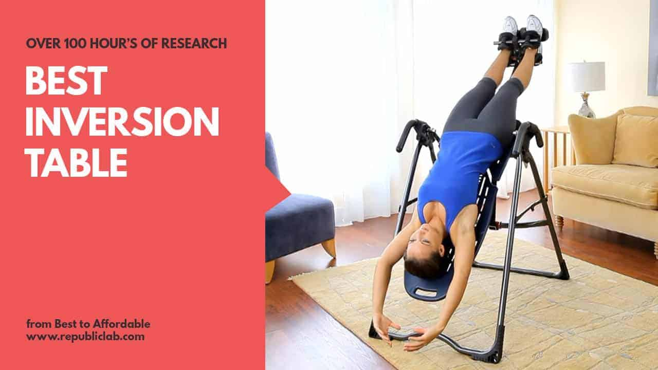 Best Rated Inversion Table 2019 Top 10 Best Inversion Table Reviews of 2019   Republic Lab