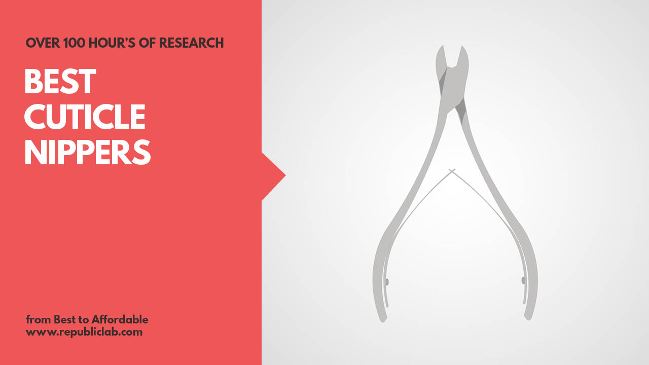 cuticle nipper buying guide