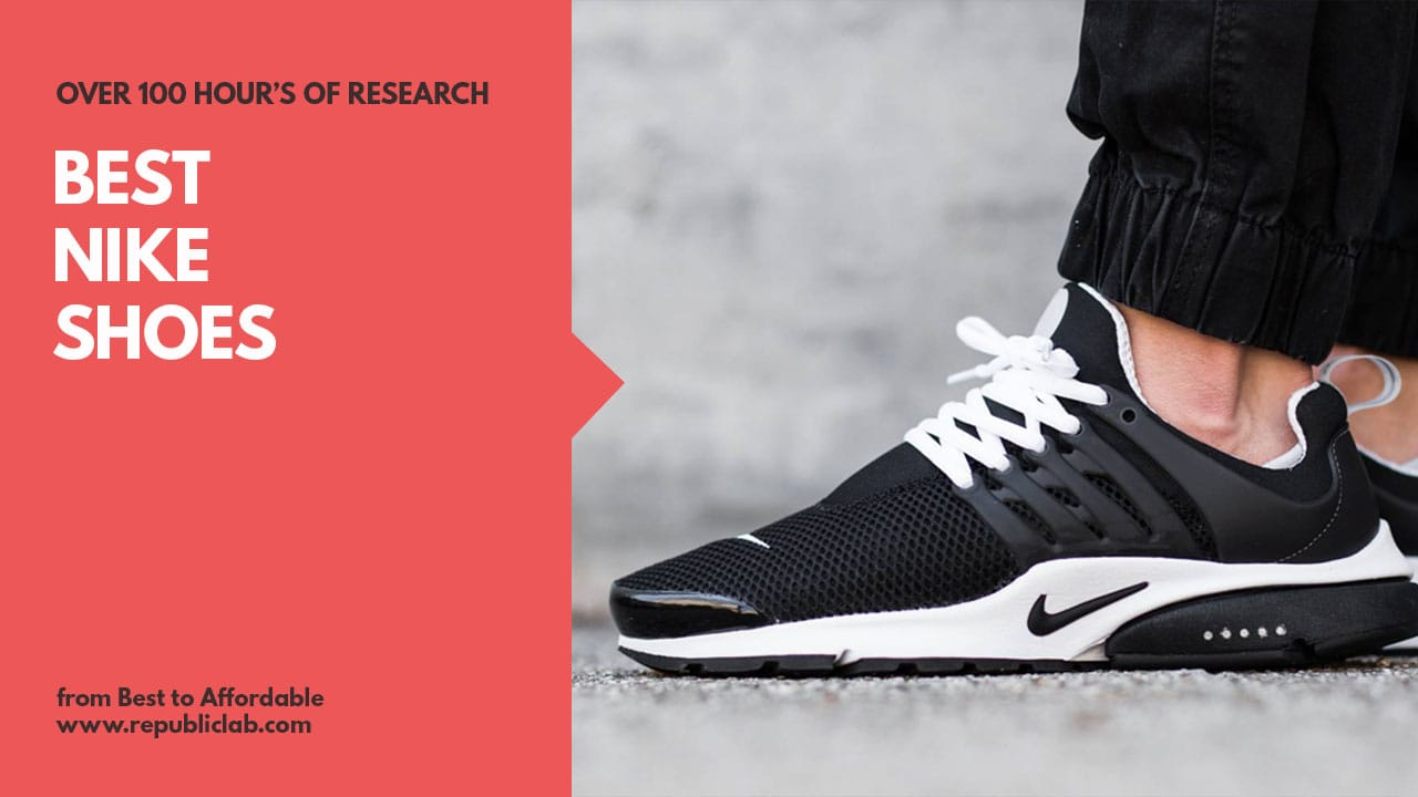 1858baa28 Top 12 Best Nike Shoes of 2019 - Spend your Money Right!